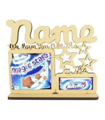 6mm Personalised 'We love you all the Magic Stars in the Milkyway' Chocolate Holder on a Stand